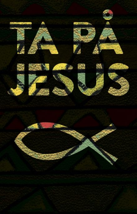 Ta på Jesus = Touch Jesus : poetry & documentary